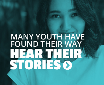Many youths have found there way. Hear their stories.